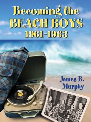 cover image of Becoming the Beach Boys, 1961-1963