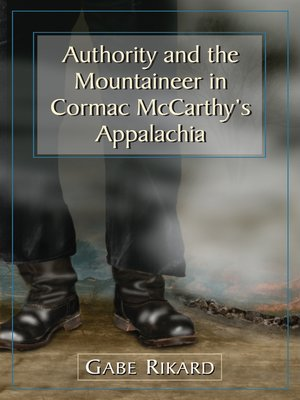cover image of Authority and the Mountaineer in Cormac McCarthy's Appalachia