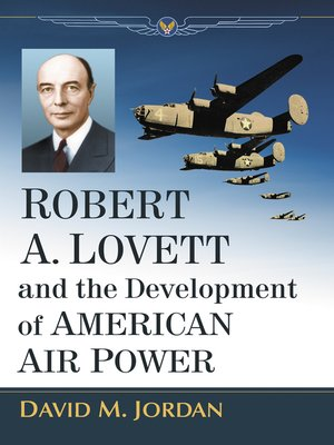 cover image of Robert A. Lovett and the Development of American Air Power