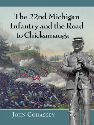 cover image of The 22nd Michigan Infantry and the Road to Chickamauga