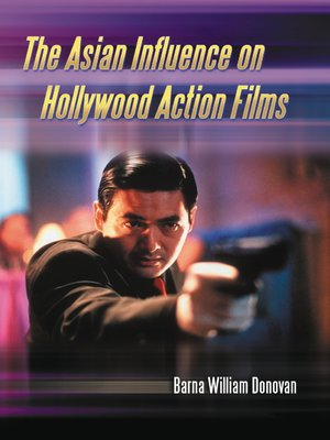 cover image of The Asian Influence on Hollywood Action Films