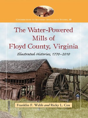 cover image of The Water-Powered Mills of Floyd County, Virginia