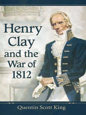 cover image of Henry Clay and the War of 1812