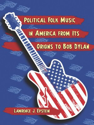 cover image of Political Folk Music in America from Its Origins to Bob Dylan