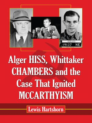 cover image of Alger Hiss, Whittaker Chambers and the Case That Ignited McCarthyism