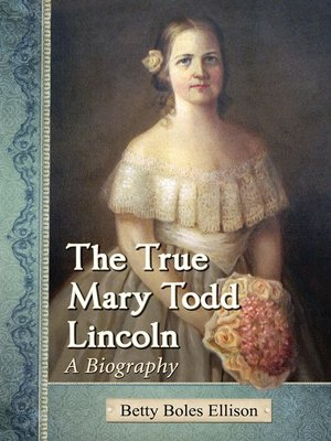 cover image of The True Mary Todd Lincoln