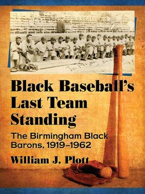 cover image of Black Baseball's Last Team Standing