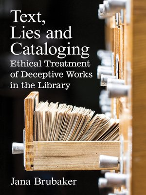 cover image of Text, Lies and Cataloging