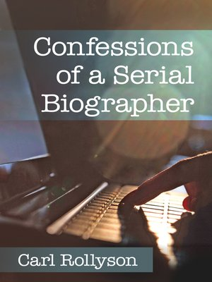 cover image of Confessions of a Serial Biographer