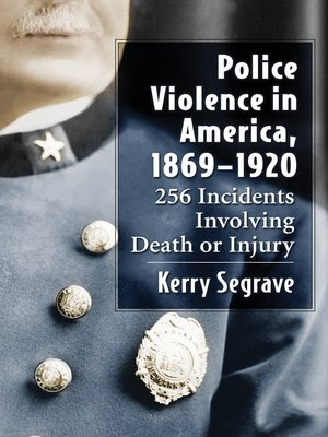 cover image of Police Violence in America, 1869-1920