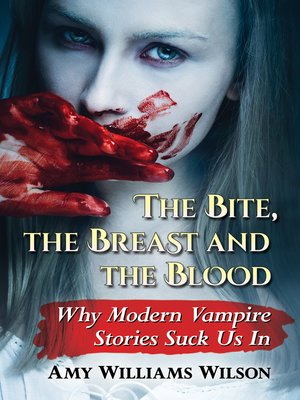 cover image of The Bite, the Breast and the Blood