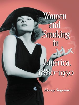 cover image of Women and Smoking in America, 1880-1950