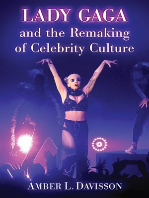 cover image of Lady Gaga and the Remaking of Celebrity Culture