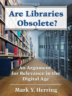 cover image of Are Libraries Obsolete?