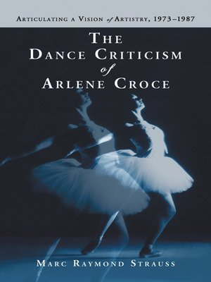 cover image of The Dance Criticism of Arlene Croce