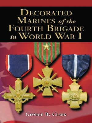 cover image of Decorated Marines of the Fourth Brigade in World War I