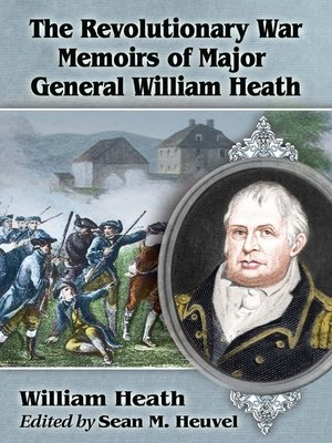 cover image of The Revolutionary War Memoirs of Major General William Heath