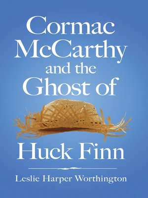 cover image of Cormac McCarthy and the Ghost of Huck Finn