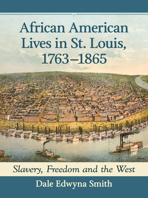 cover image of African American Lives in St. Louis, 1763-1865