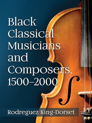 cover image of Black Classical Musicians and Composers, 1500-2000