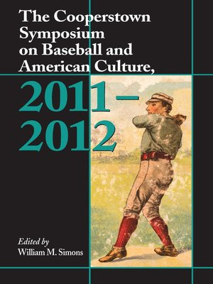 cover image of The Cooperstown Symposium on Baseball and American Culture, 2011-2012