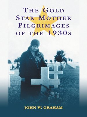 cover image of The Gold Star Mother Pilgrimages of the 1930s