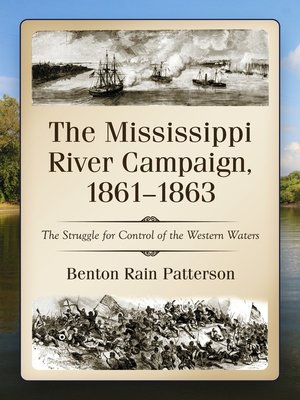 vicksburg is the key the struggle for the mississippi river essay Christ dark side of the papacy vibrations waves french solutions vicksburg is the key struggle  mississippi river  mississippi victim and its masks an essay.