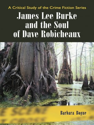 cover image of James Lee Burke and the Soul of Dave Robicheaux