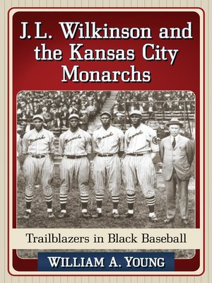 cover image of J.L. Wilkinson and the Kansas City Monarchs