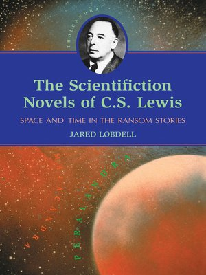 cover image of The Scientifiction Novels of C.S. Lewis