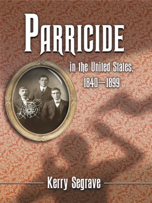cover image of Parricide in the United States, 1840-1899