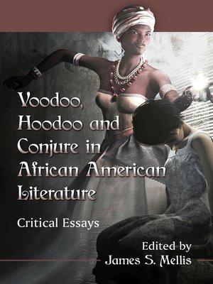 cover image of Voodoo, Hoodoo and Conjure in African American Literature