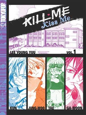 cover image of Kill Me, Kiss Me, Volume 1