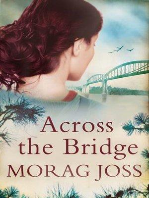 cover image of Across the Bridge