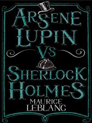 cover image of Arsene Lupin vs Sherlock Holmes