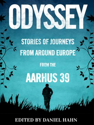 cover image of Odyssey: Stories of Journeys from Around Europe by Aarhus 39