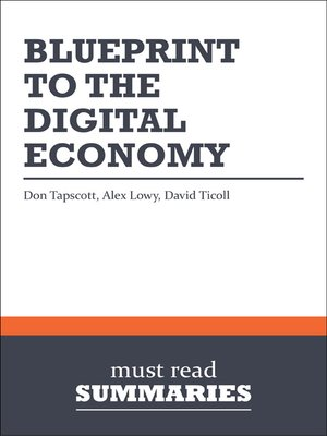 Blueprint to the digital economy don tapscott alex lowy and david blueprint to the digital economy don tapscott alex lowy and david ticoll malvernweather