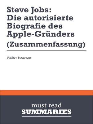 cover image of Steve Jobs: Die autorisierte Biografie des Apple-Gründers - Walter Isaacson