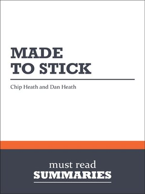 cover image of Made to Stick - Chip and Dan Heath