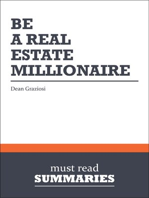 cover image of Be a Real Estate Millionaire - Dean Graziosi