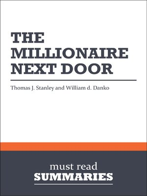 cover image of The Millionaire Next Door - Thomas J. Stanley and William D. Danko
