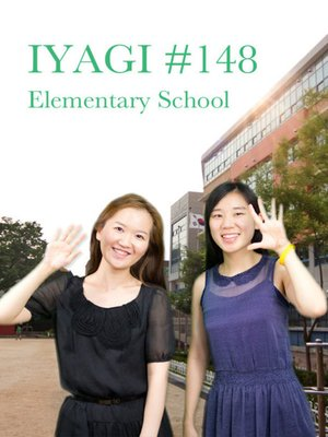 cover image of (Natural Talks in Korean) IYAGI #148 초등학교