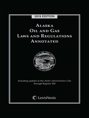 cover image of Alaska Oil and Gas Laws and Regulations Annotated