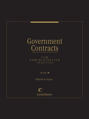cover image of Government Contracts: Law, Administration and Procedure
