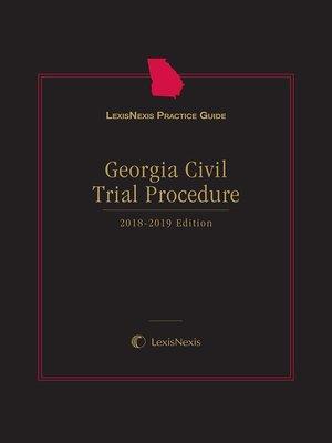 cover image of LexisNexis Practice Guide: Georgia Civil Trial Procedure