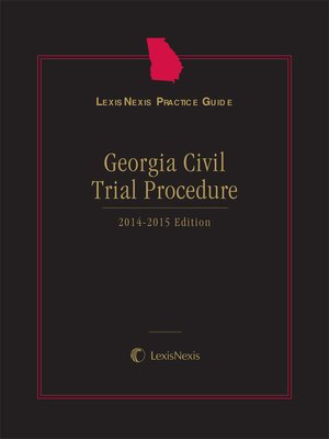 cover image of LexisNexis® Practice Guide: Georgia Civil Trial Procedure