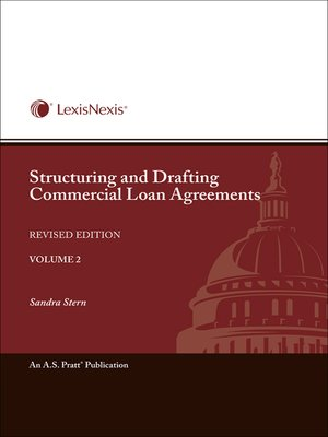 Structuring and Drafting mercial Loan Agreements by Sandra S