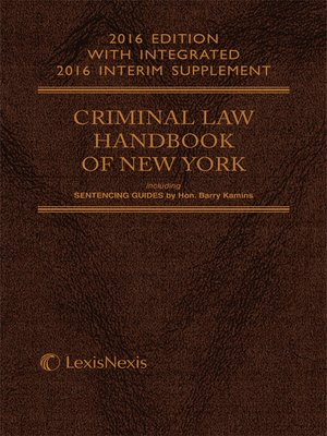 cover image of Criminal Law Handbook of the State of New York, 2016 Edition with Integrated 2016 Interim Supplement