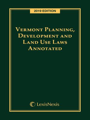 cover image of Vermont Planning, Development and Land Use Laws Annotated