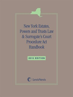 cover image of LexisNexis New York Estates, Powers and Trusts Law & Surrogate's Court Procedures Act Handbook